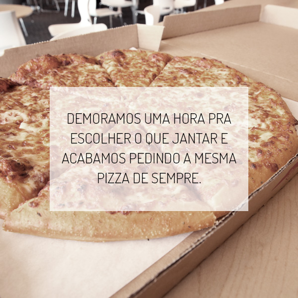 pizza-instagram-facebook-vida-real-relacionamentos-inspiracao-amores-imperfeitos-um-cafe-pra-dois